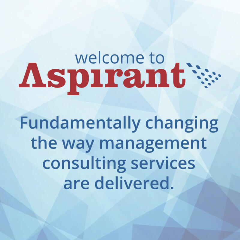 Welcome To Aspirant. Fundamentally changing the way management consulting services are delivered.