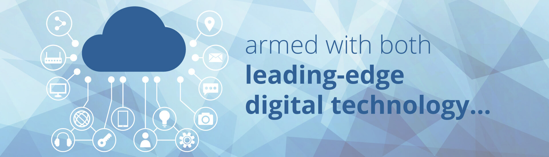 armed with both leading-edge digital technology