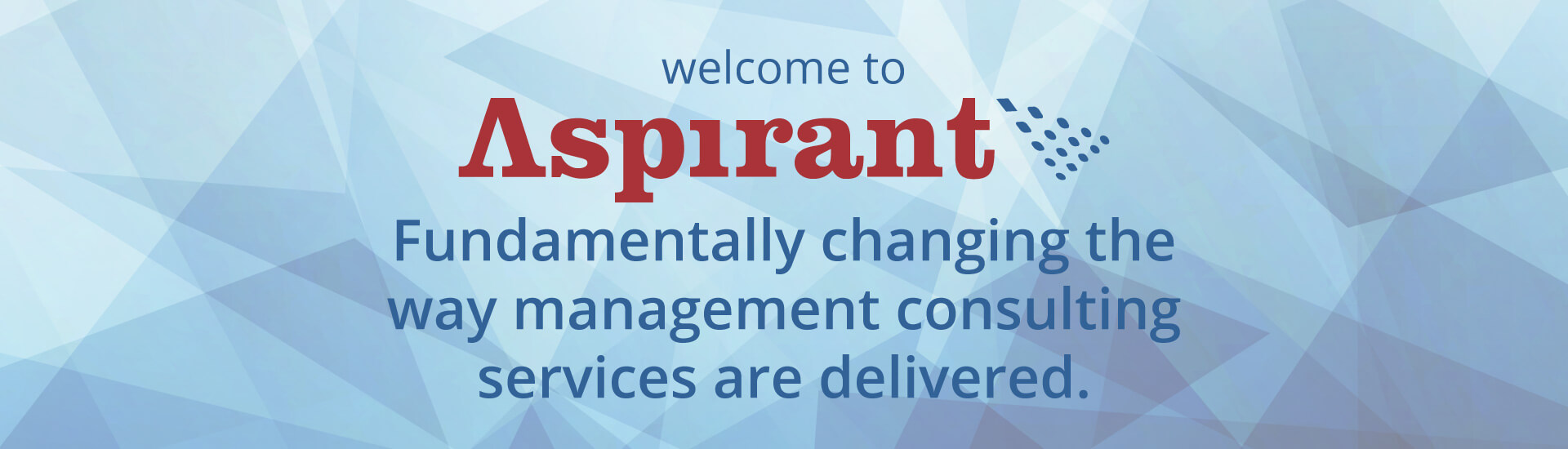 Welcome to Aspirant. Fundamentally changing the way managment consulting services are delivered.